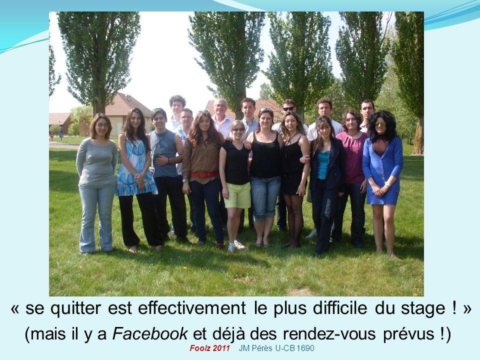 « se quitter est effectivement le plus difficile du stage ! » (mais il y a Facebook et déjà des rendez-vous prévus !) Foolz 2011 JM Pérès U-CB 1690