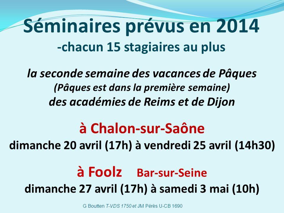 Séminaires prévus en 2014 -chacun 15 stagiaires au plus la seconde semaine des vacances de Pâques (Pâques est dans la première semaine) des académies
