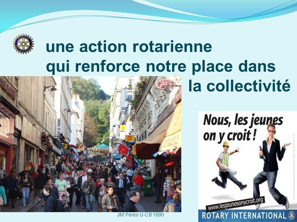 une action rotarienne qui renforce notre place dans la collectivité JM Pérès U-CB 1690