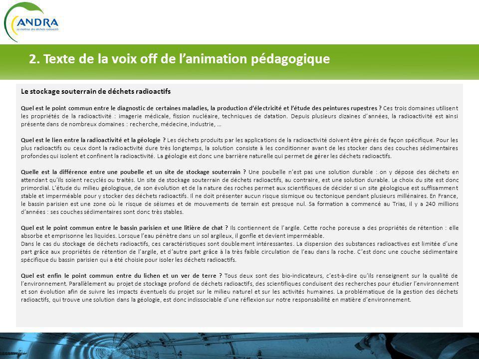 2. Texte de la voix off de lanimation pédagogique Le stockage souterrain de déchets radioactifs Quel est le point commun entre le diagnostic de certai