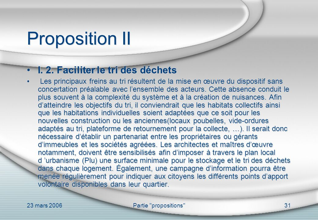 23 mars 2006Partie propositions 31 Proposition II I.