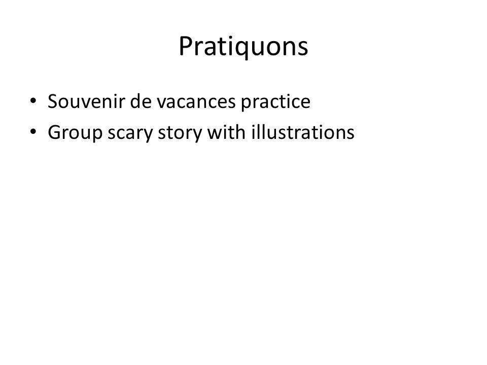 Pratiquons Souvenir de vacances practice Group scary story with illustrations