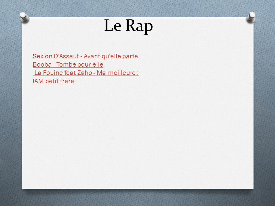Le Rap Sexion D'Assaut - Avant qu'elle parte Booba - Tombé pour elle La Fouine feat Zaho - Ma meilleure : IAM petit frere