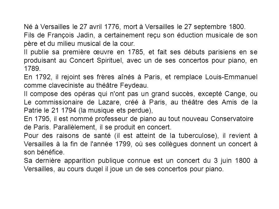 Né à Versailles le 27 avril 1776, mort à Versailles le 27 septembre 1800.