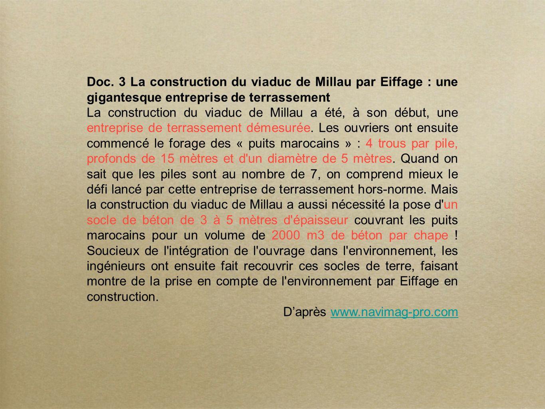 Doc. 3 La construction du viaduc de Millau par Eiffage : une gigantesque entreprise de terrassement La construction du viaduc de Millau a été, à son d