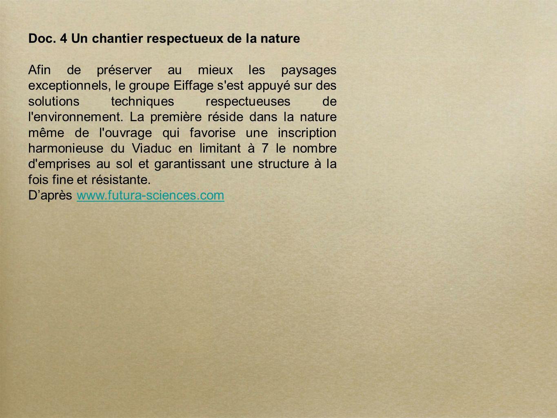 Doc. 4 Un chantier respectueux de la nature Afin de préserver au mieux les paysages exceptionnels, le groupe Eiffage s'est appuyé sur des solutions te