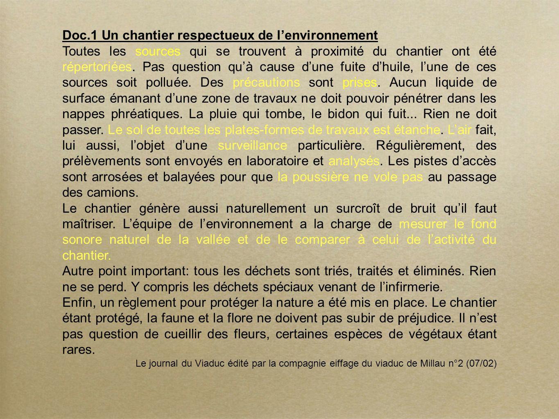 Le viaduc de Millau et lA75 nous montrent bien ce quest le développement durable car ils ont à la fois des enjeux économiques, sociaux et environnementaux