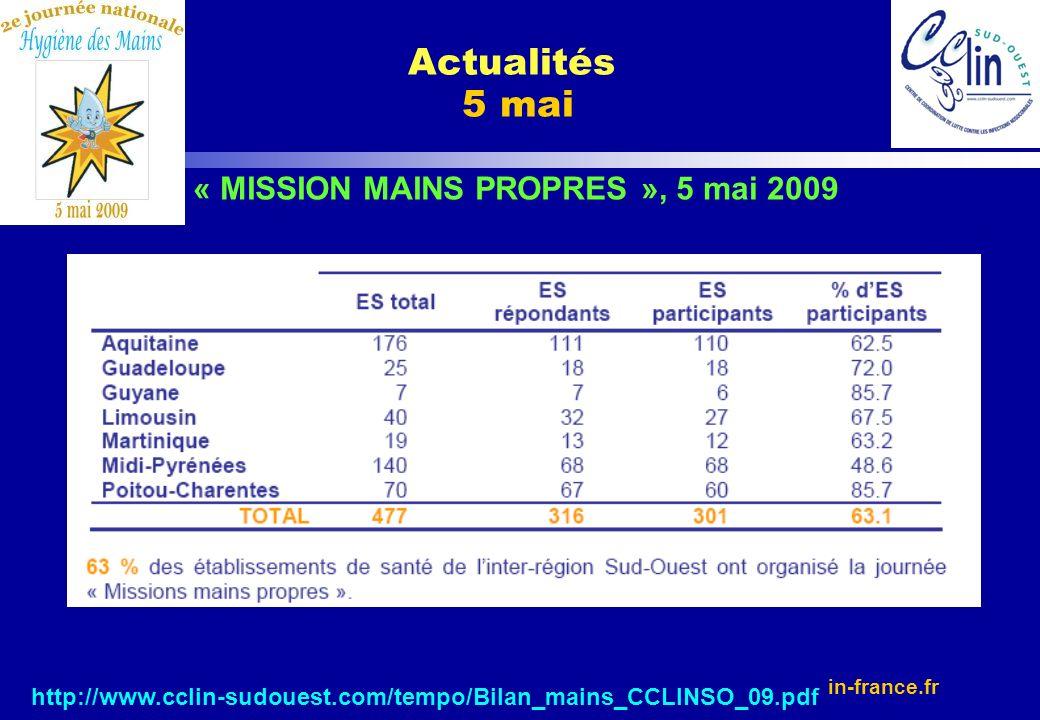 http://www.cclin-sudouest.com/tempo/Bilan_mains_CCLINSO_09.pdf Actualités 5 mai « MISSION MAINS PROPRES », 5 mai 2009
