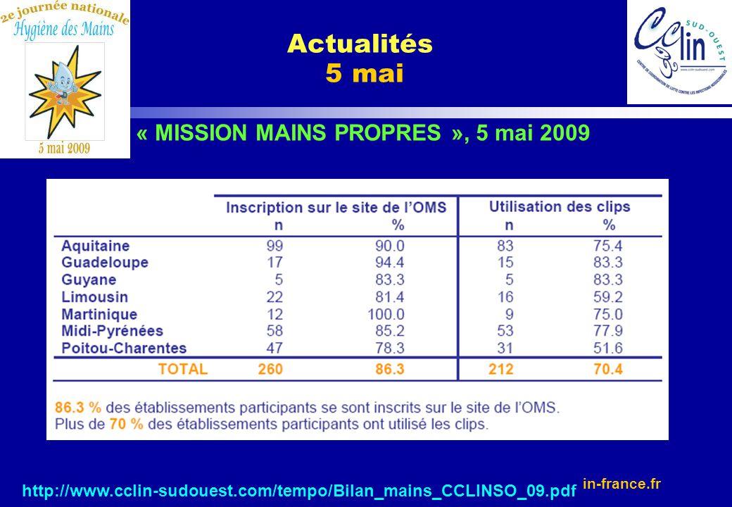 www.cclin-france.fr http://www.cclin-sudouest.com/tempo/Bilan_mains_CCLINSO_09.pdf Actualités 5 mai « MISSION MAINS PROPRES », 5 mai 2009