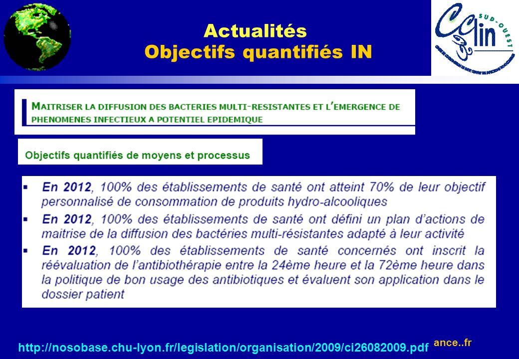 www.cclin-france..fr http://nosobase.chu-lyon.fr/legislation/organisation/2009/ci26082009.pdf Actualités Objectifs quantifiés IN