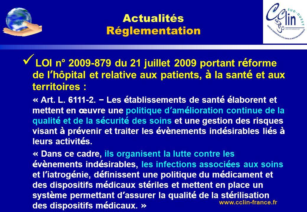 www.cclin-france.fr LOI n° 2009-879 du 21 juillet 2009 portant r é forme de l hôpital et relative aux patients, à la sant é et aux territoires : « Art