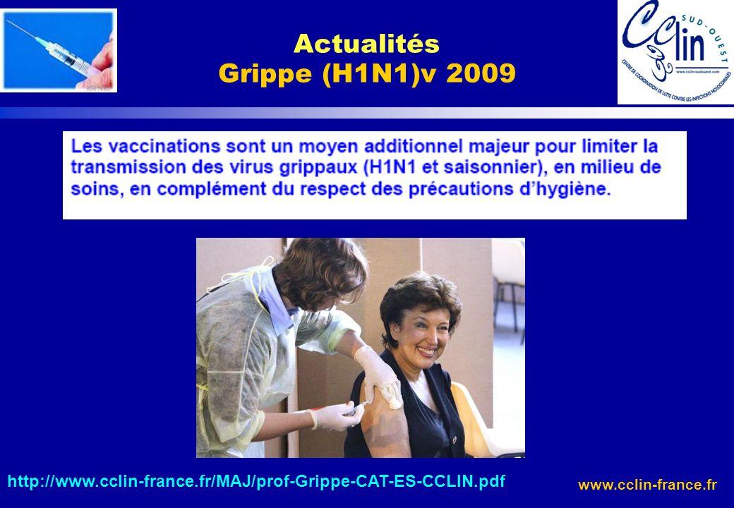 www.cclin-france.fr http://www.cclin-france.fr/MAJ/prof-Grippe-CAT-ES-CCLIN.pdf Actualités Grippe (H1N1)v 2009