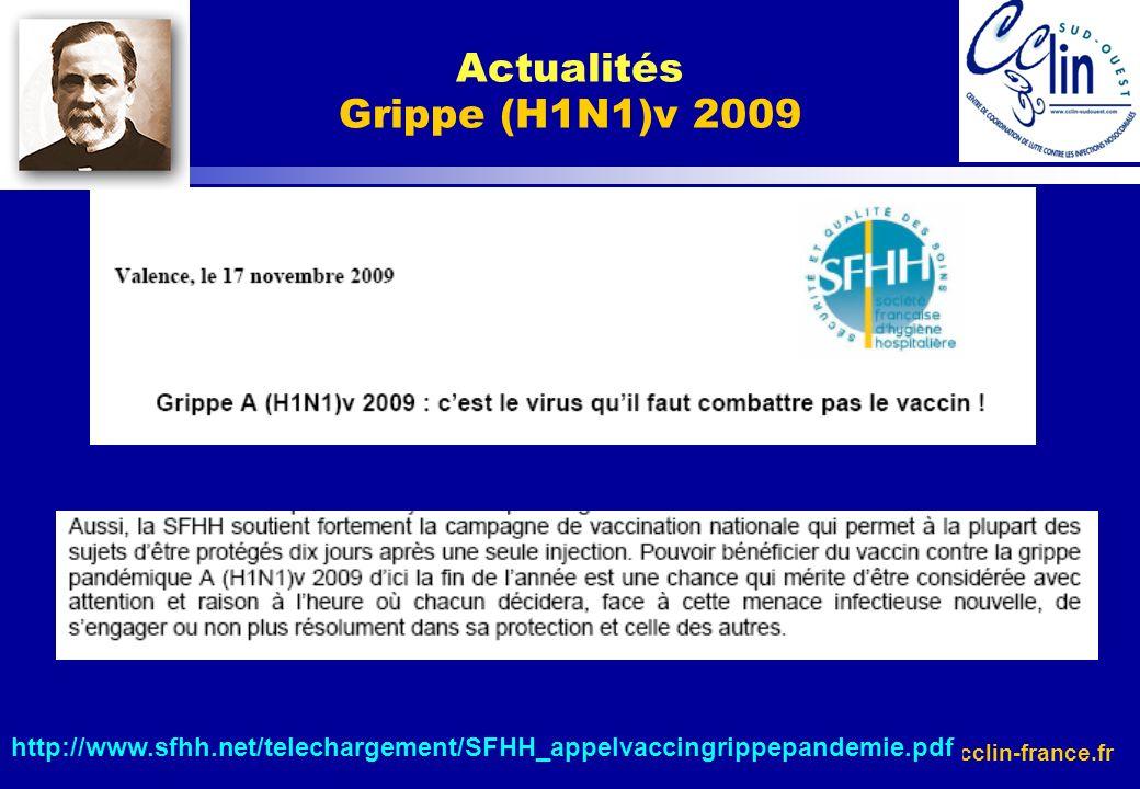 www.cclin-france.fr http://www.sfhh.net/telechargement/SFHH_appelvaccingrippepandemie.pdf Actualités Grippe (H1N1)v 2009