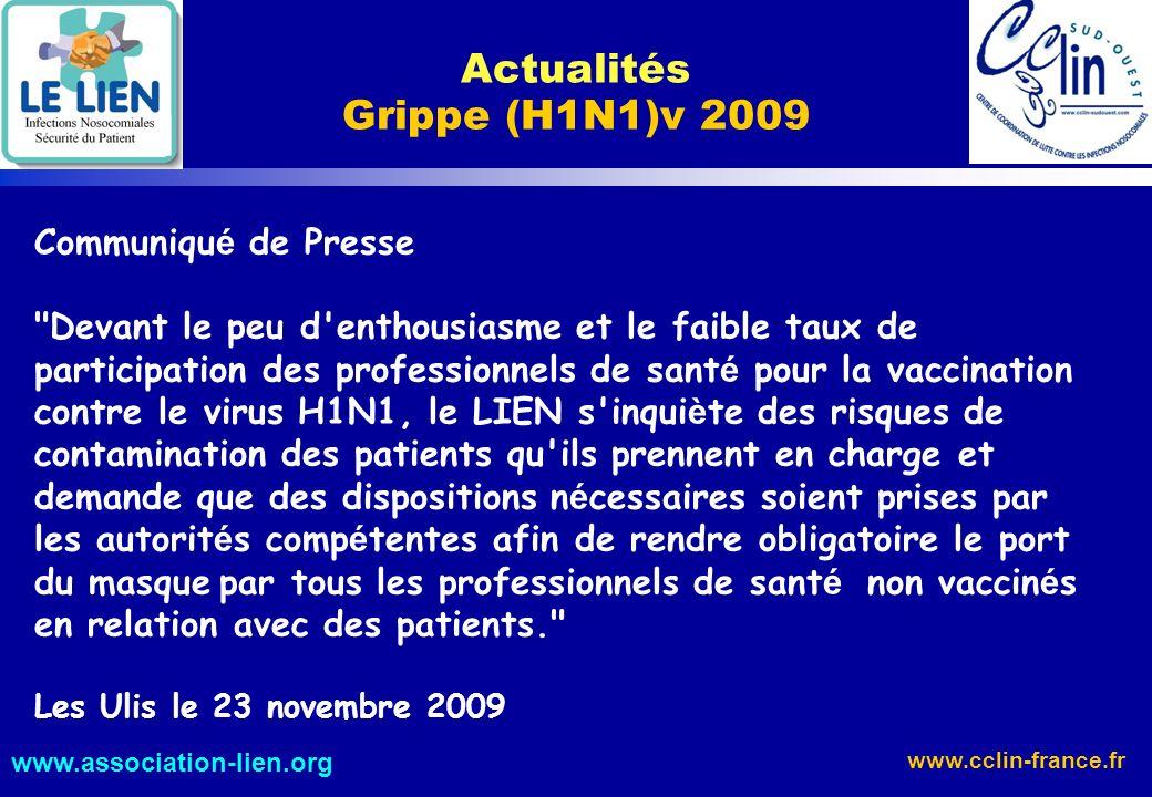 www.cclin-france.fr www.association-lien.org Actualités Grippe (H1N1)v 2009 Communiqu é de Presse