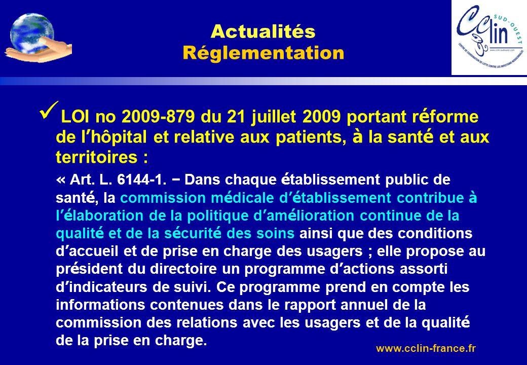 www.cclin-france.fr LOI no 2009-879 du 21 juillet 2009 portant r é forme de l hôpital et relative aux patients, à la sant é et aux territoires : « Art