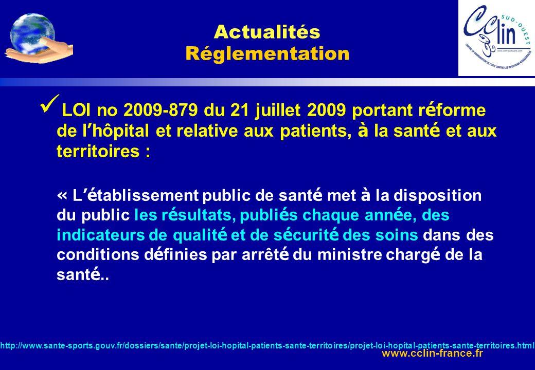 www.cclin-france.fr LOI no 2009-879 du 21 juillet 2009 portant r é forme de l hôpital et relative aux patients, à la sant é et aux territoires : « L é