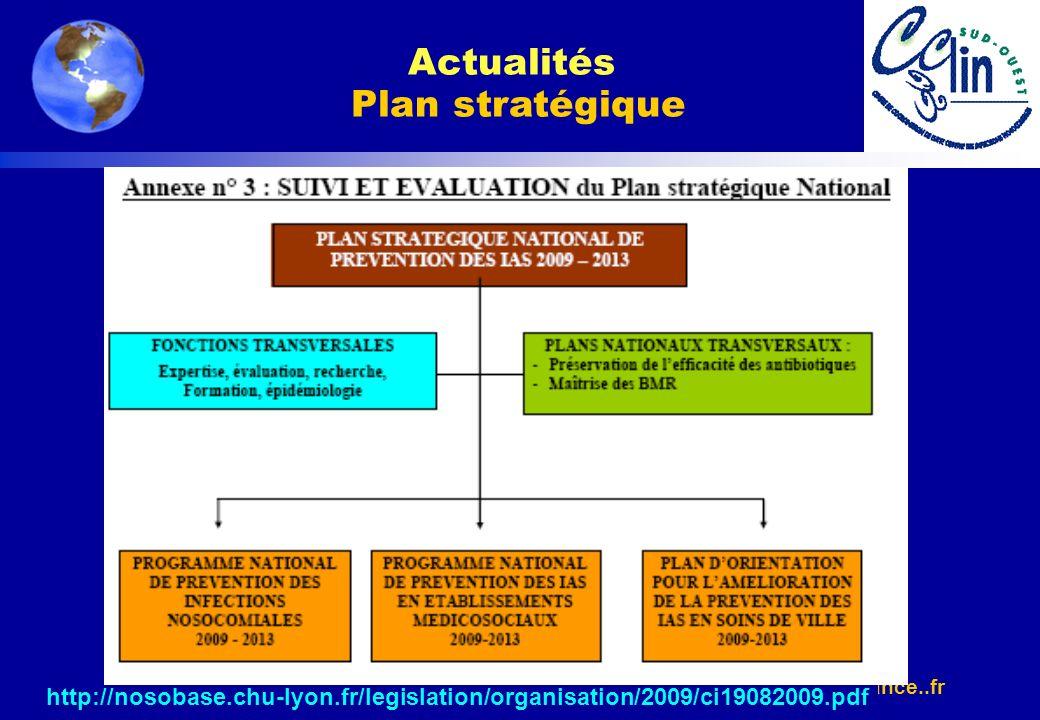 www.cclin-france..fr http://nosobase.chu-lyon.fr/legislation/organisation/2009/ci19082009.pdf Actualités Plan stratégique