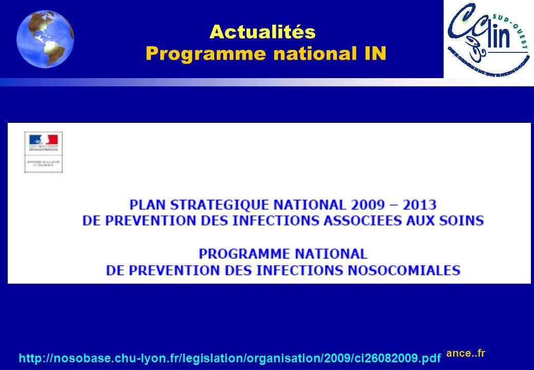www.cclin-france..fr http://nosobase.chu-lyon.fr/legislation/organisation/2009/ci26082009.pdf Actualités Programme national IN