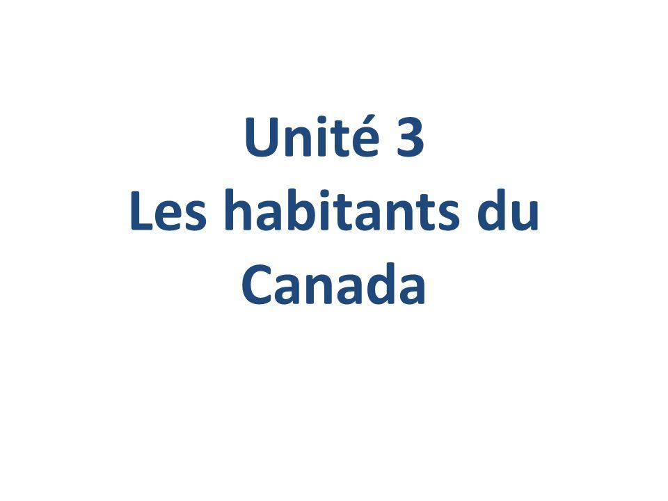 Unité 3 Les habitants du Canada
