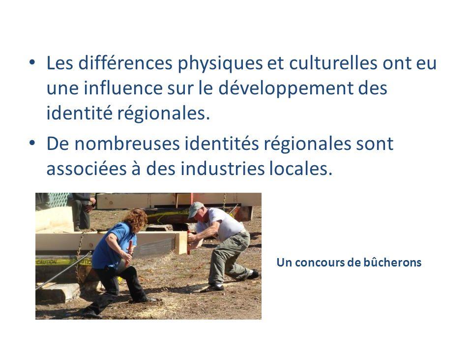 Les différences physiques et culturelles ont eu une influence sur le développement des identité régionales. De nombreuses identités régionales sont as