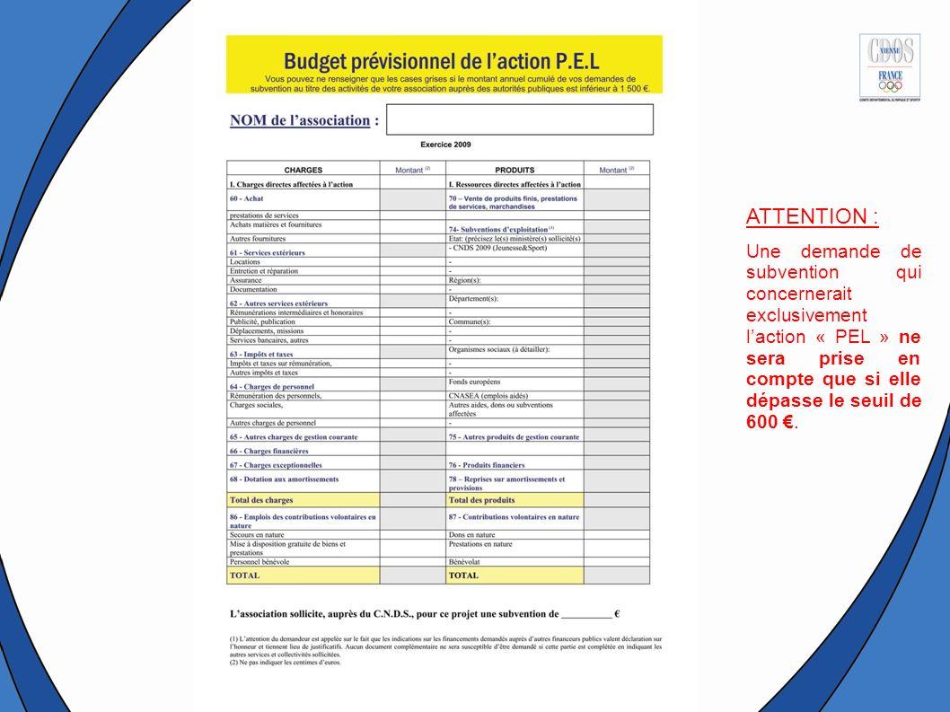 ATTENTION : Une demande de subvention qui concernerait exclusivement laction « PEL » ne sera prise en compte que si elle dépasse le seuil de 600.