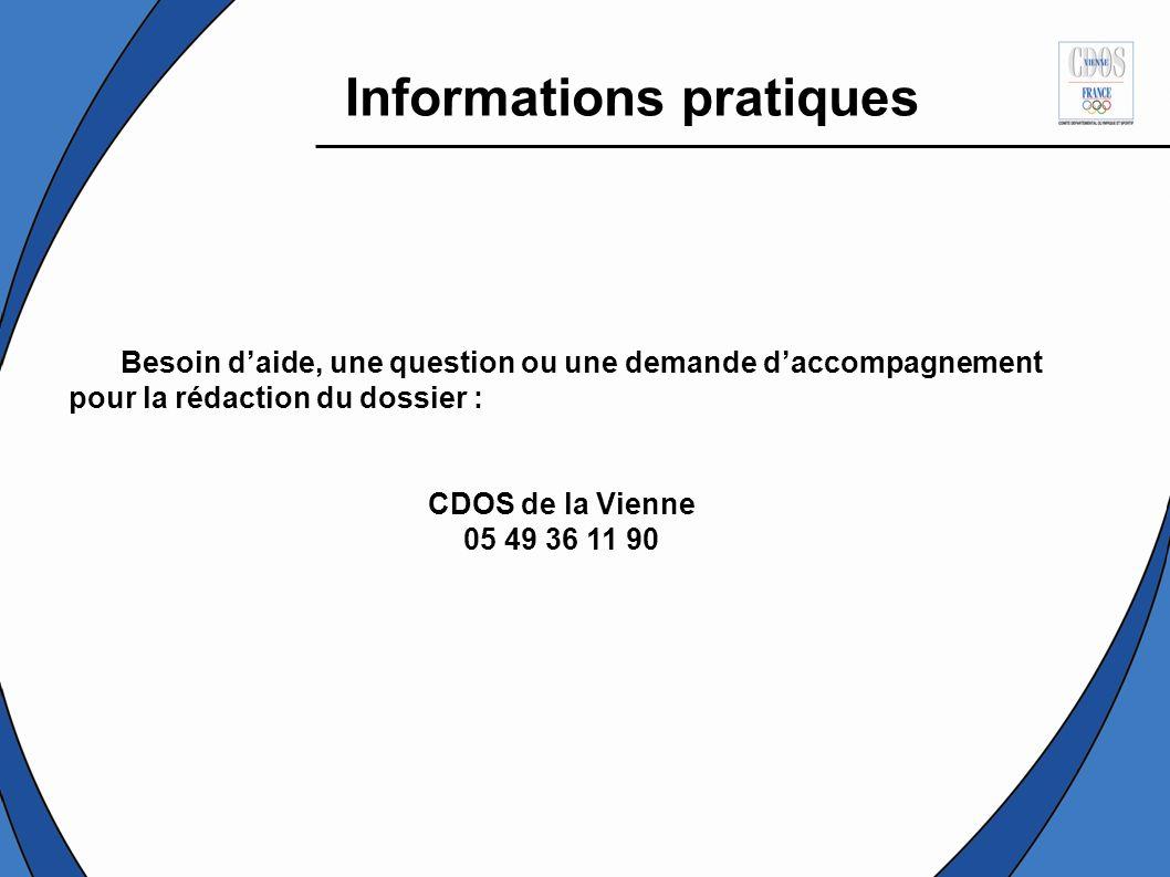 Besoin daide, une question ou une demande daccompagnement pour la rédaction du dossier : CDOS de la Vienne 05 49 36 11 90 Informations pratiques