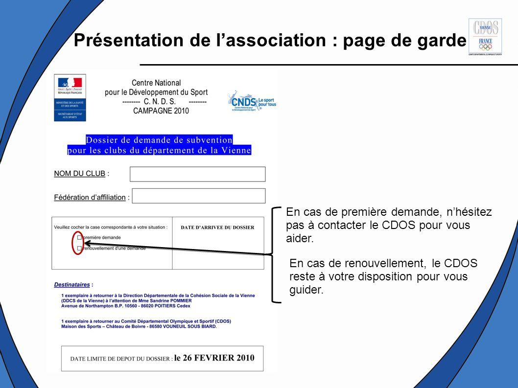 Présentation de lassociation : page de garde En cas de première demande, nhésitez pas à contacter le CDOS pour vous aider.