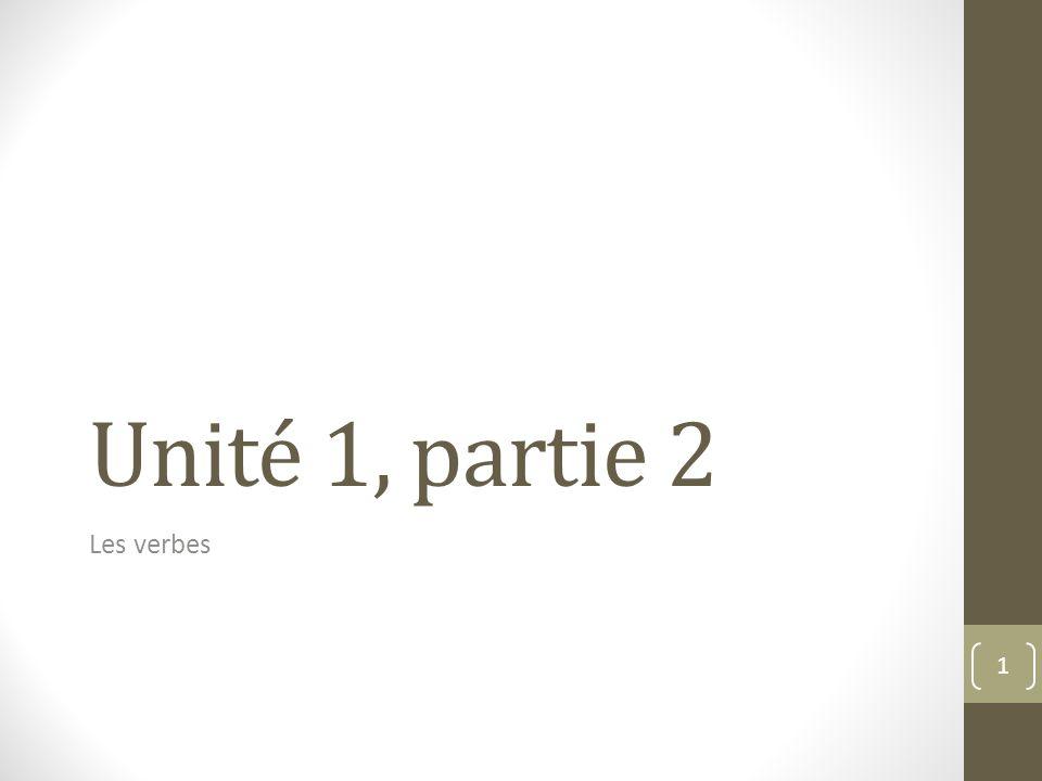 Unité 1, partie 2 Les verbes 1