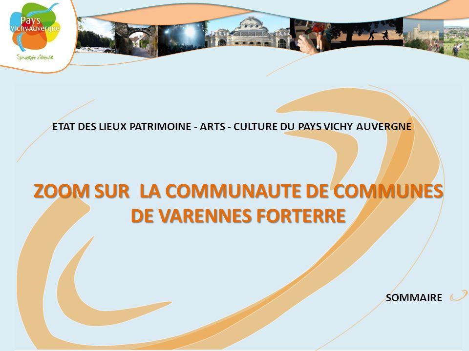 ZOOM SUR LA COMMUNAUTE DE COMMUNES DE VARENNES FORTERRE ETAT DES LIEUX PATRIMOINE - ARTS - CULTURE DU PAYS VICHY AUVERGNE SOMMAIRE