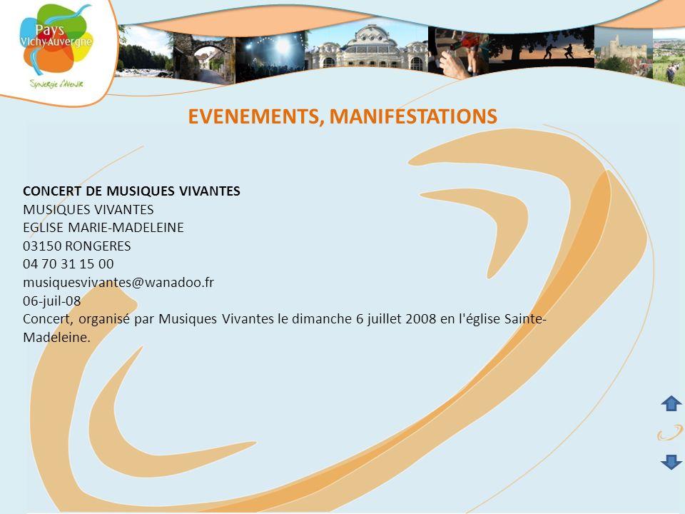 EVENEMENTS, MANIFESTATIONS CONCERT DE MUSIQUES VIVANTES MUSIQUES VIVANTES EGLISE MARIE-MADELEINE 03150 RONGERES 04 70 31 15 00 musiquesvivantes@wanado