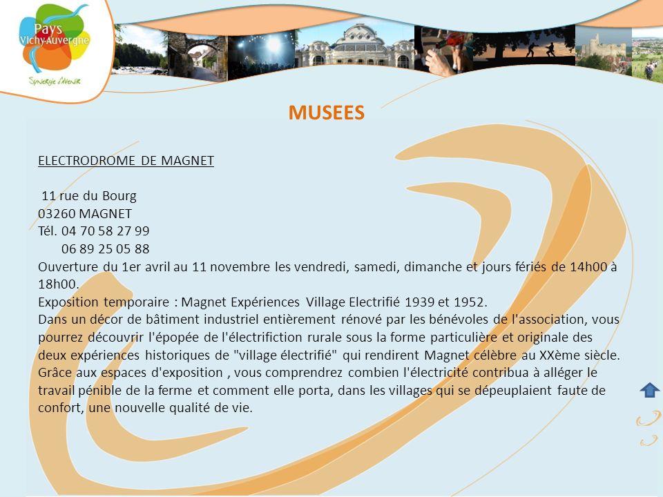MUSEES ELECTRODROME DE MAGNET 11 rue du Bourg 03260 MAGNET Tél. 04 70 58 27 99 06 89 25 05 88 Ouverture du 1er avril au 11 novembre les vendredi, same