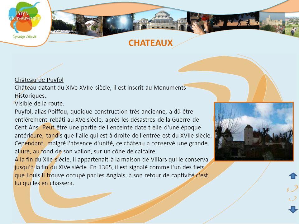 Château de Puyfol Château datant du XIVe-XVIIe siècle, il est inscrit au Monuments Historiques. Visible de la route. Puyfol, alias Poiffou, quoique co