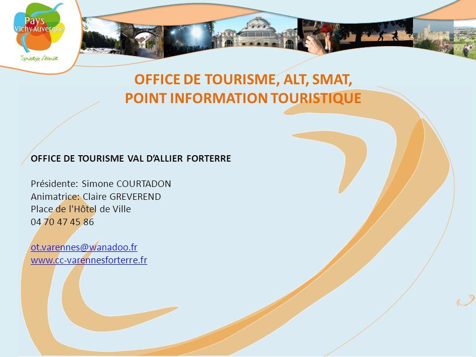 OFFICE DE TOURISME VAL DALLIER FORTERRE Présidente: Simone COURTADON Animatrice: Claire GREVEREND Place de l'Hôtel de Ville 04 70 47 45 86 ot.varennes