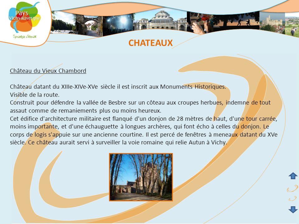 Château du Vieux Chambord Château datant du XIIIe-XIVe-XVe siècle il est inscrit aux Monuments Historiques. Visible de la route. Construit pour défend