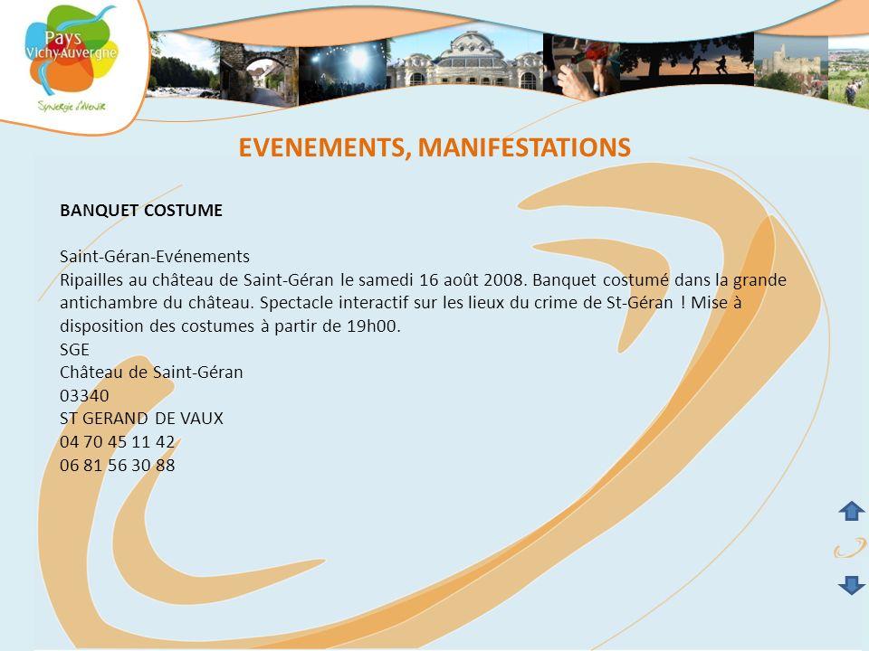EVENEMENTS, MANIFESTATIONS BANQUET COSTUME Saint-Géran-Evénements Ripailles au château de Saint-Géran le samedi 16 août 2008. Banquet costumé dans la
