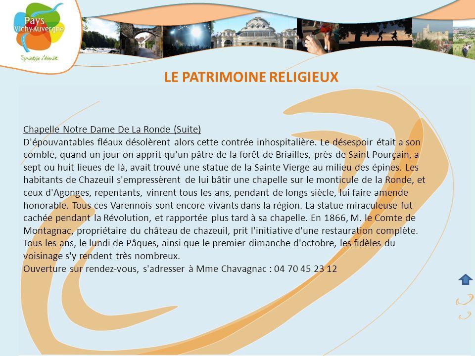 Chapelle Notre Dame De La Ronde (Suite) D'épouvantables fléaux désolèrent alors cette contrée inhospitalière. Le désespoir était a son comble, quand u