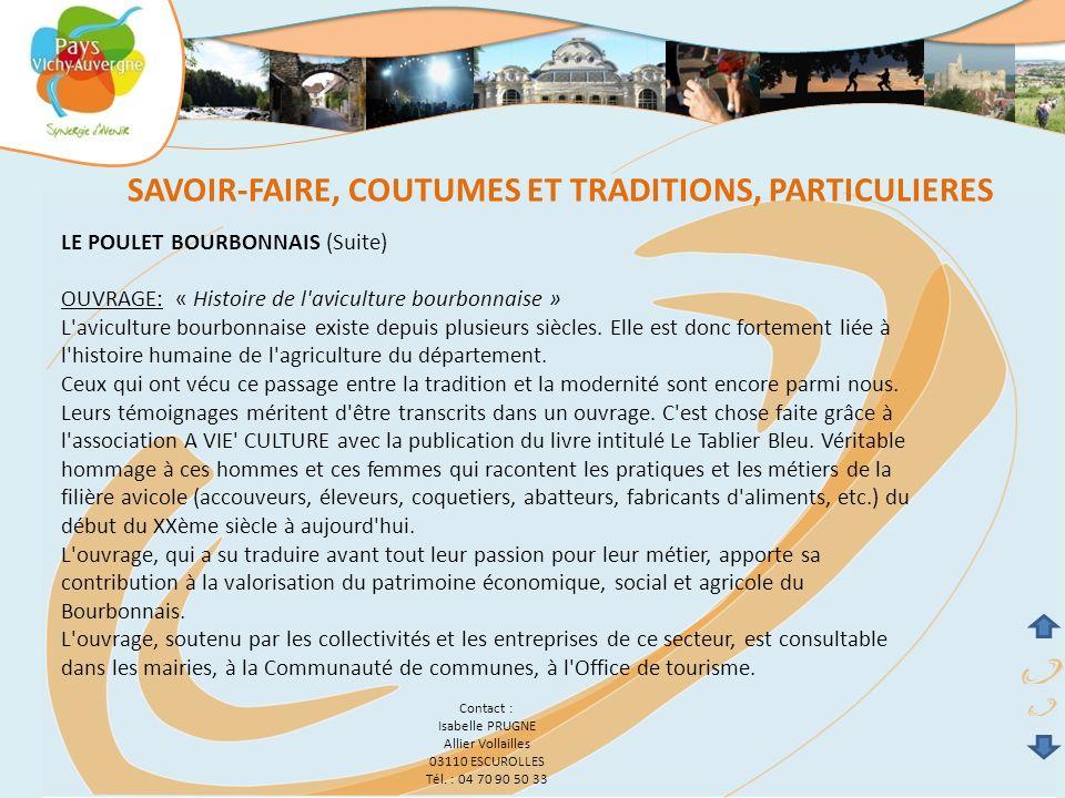 LE POULET BOURBONNAIS (Suite) OUVRAGE: « Histoire de l'aviculture bourbonnaise » L'aviculture bourbonnaise existe depuis plusieurs siècles. Elle est d
