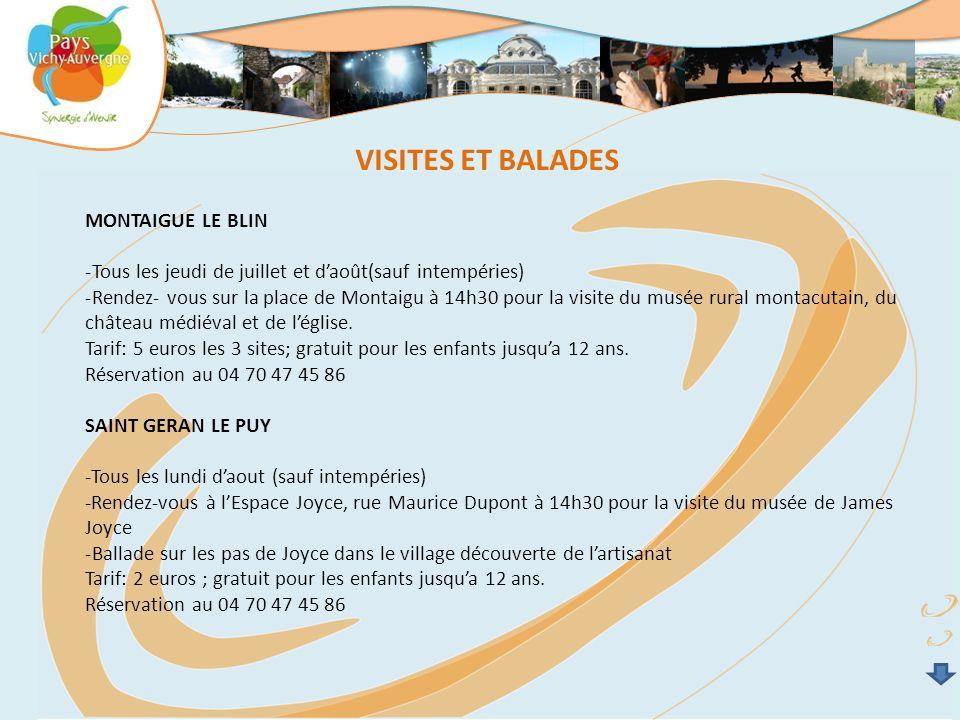 VISITES ET BALADES MONTAIGUE LE BLIN -Tous les jeudi de juillet et daoût(sauf intempéries) -Rendez- vous sur la place de Montaigu à 14h30 pour la visi