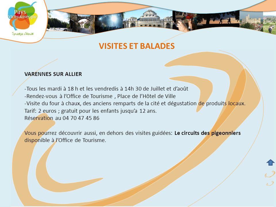 VISITES ET BALADES VARENNES SUR ALLIER -Tous les mardi à 18 h et les vendredis à 14h 30 de Juillet et daoût -Rendez-vous à lOffice de Tourisme, Place