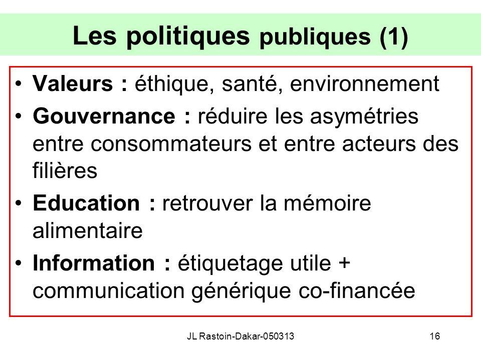Les politiques publiques (1) Valeurs : éthique, santé, environnement Gouvernance : réduire les asymétries entre consommateurs et entre acteurs des fil