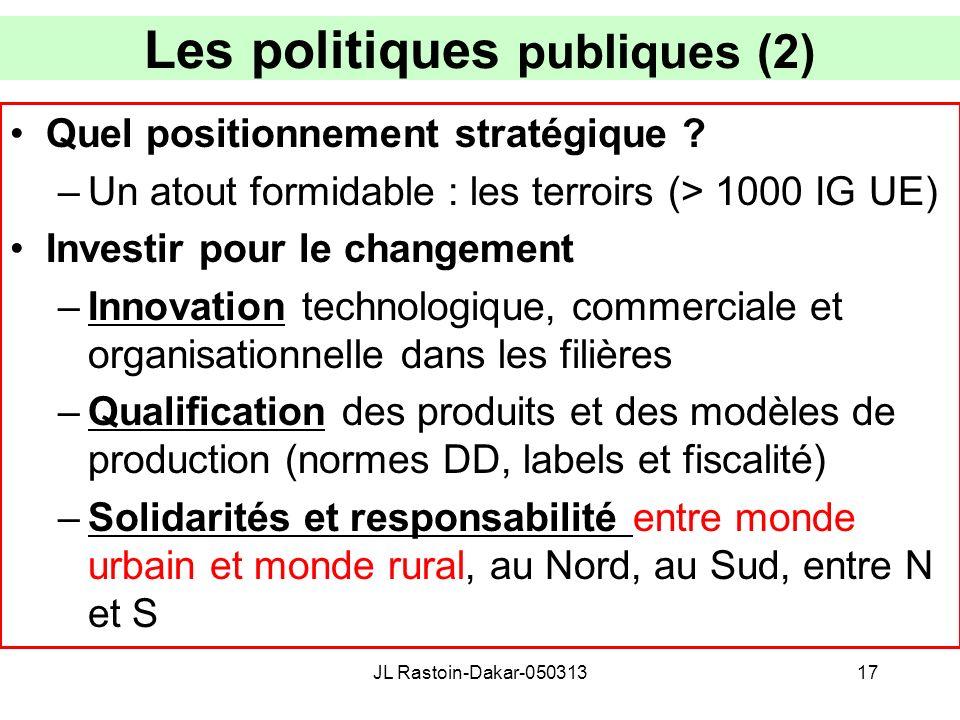 Les politiques publiques (2) Quel positionnement stratégique ? –Un atout formidable : les terroirs (> 1000 IG UE) Investir pour le changement –Innovat