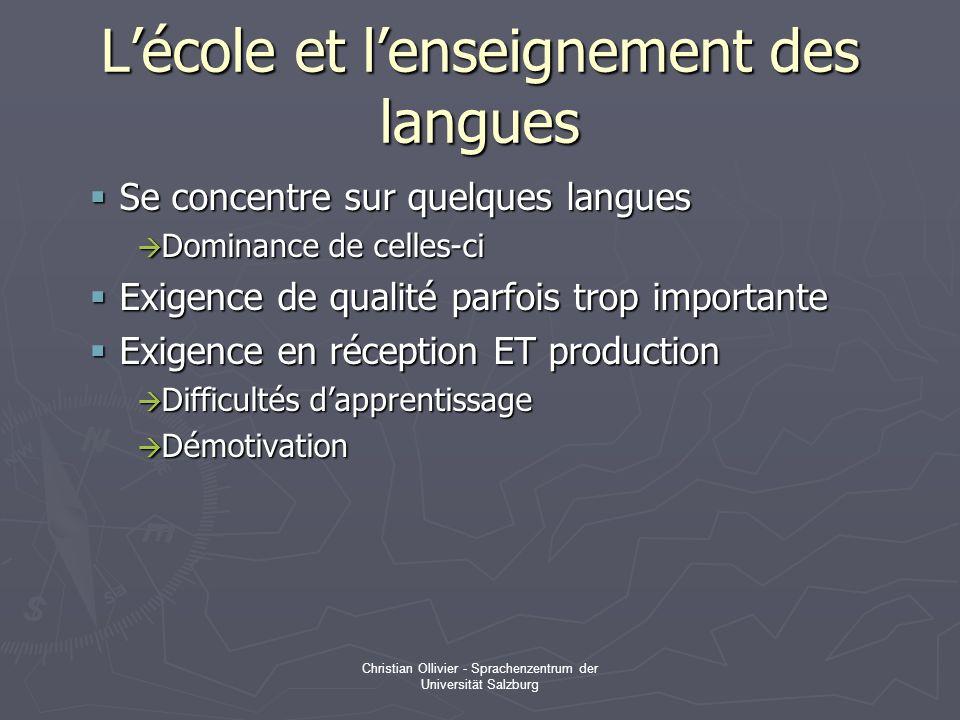 Christian Ollivier - Sprachenzentrum der Universität Salzburg Lécole et lenseignement des langues Se concentre sur quelques langues Se concentre sur q