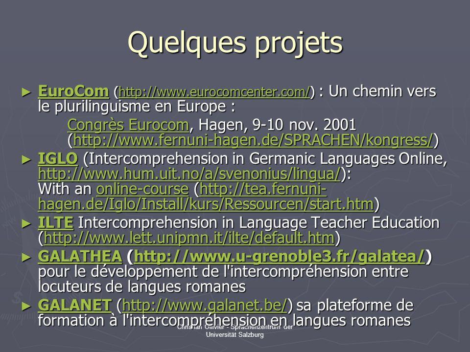 Christian Ollivier - Sprachenzentrum der Universität Salzburg Quelques projets EuroCom (http://www.eurocomcenter.com/) : Un chemin vers le plurilinguisme en Europe : EuroCom (http://www.eurocomcenter.com/) : Un chemin vers le plurilinguisme en Europe : EuroComhttp://www.eurocomcenter.com/ EuroComhttp://www.eurocomcenter.com/ Congrès EurocomCongrès Eurocom, Hagen, 9-10 nov.