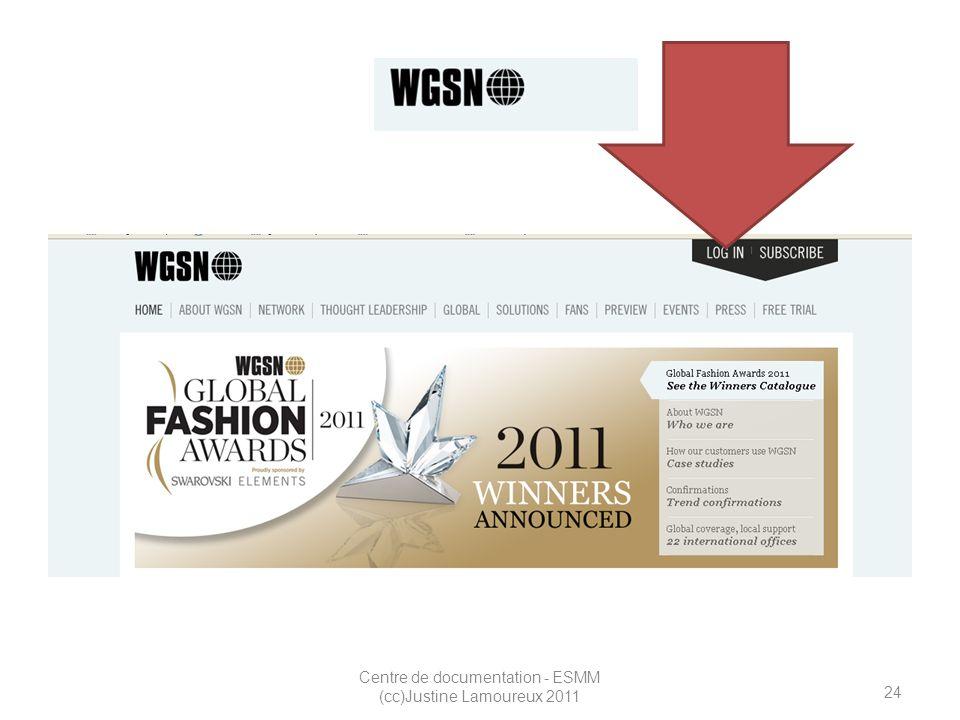 24 Centre de documentation - ESMM (cc)Justine Lamoureux 2011 WGSN