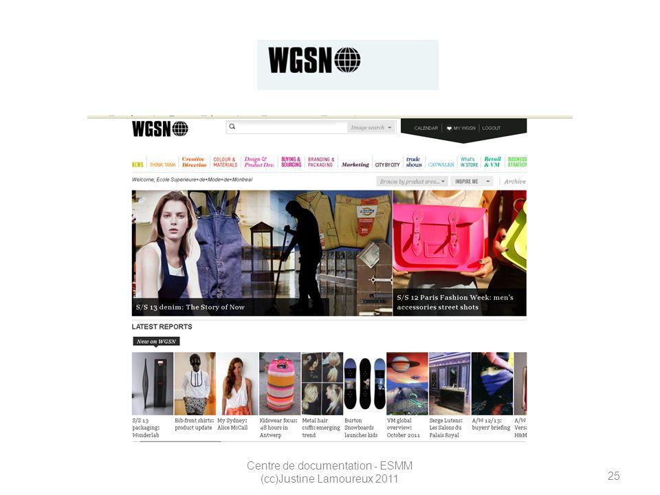 25 Centre de documentation - ESMM (cc)Justine Lamoureux 2011 WGSN