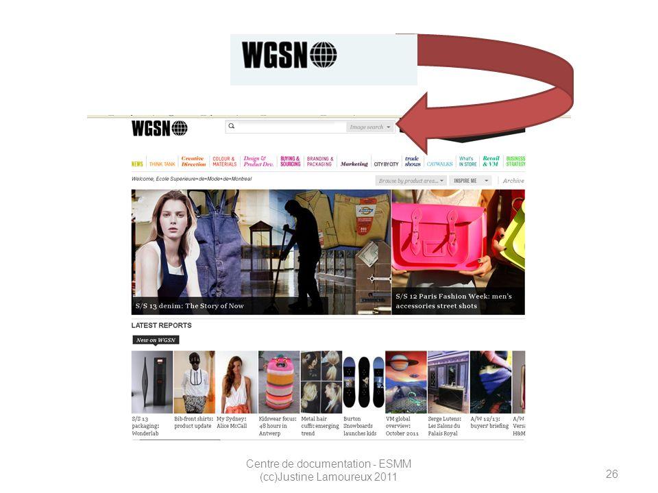 26 Centre de documentation - ESMM (cc)Justine Lamoureux 2011 WGSN