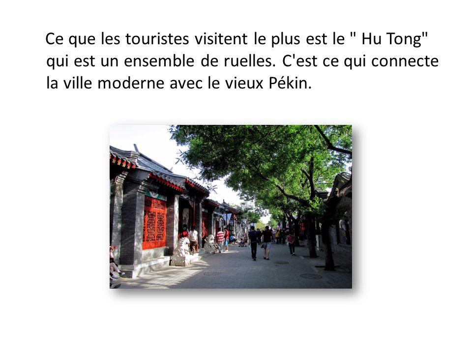 Ce que les touristes visitent le plus est le Hu Tong qui est un ensemble de ruelles.