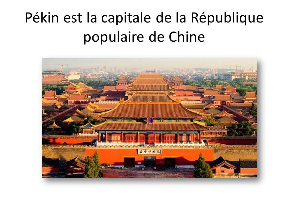 Pékin est la capitale de la République populaire de Chine