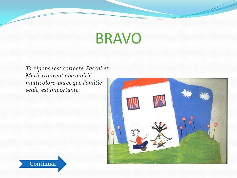 BRAVO Ta réponse est correcte.