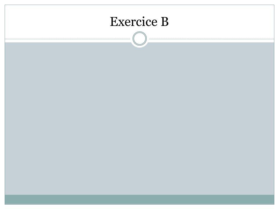 Exercice B